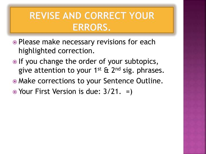 Revise and correct your errors.