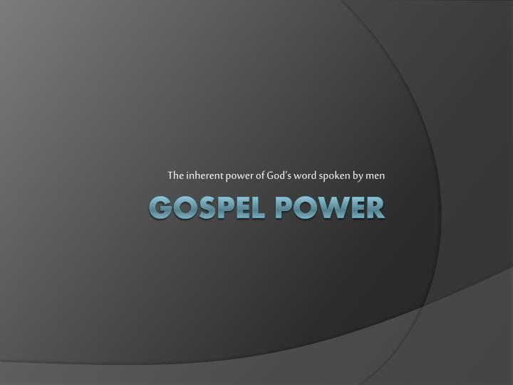 The inherent power of God's word spoken by men