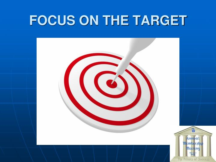 FOCUS ON THE TARGET