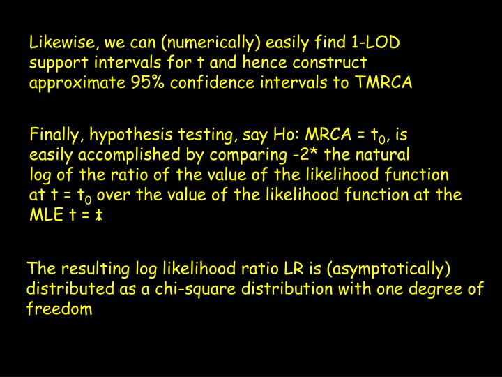 Finally, hypothesis testing, say Ho: MRCA = t