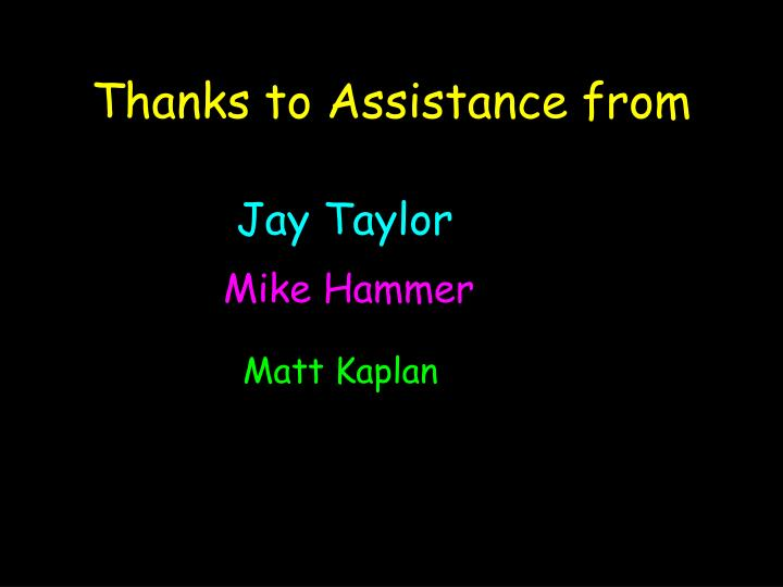Thanks to Assistance from
