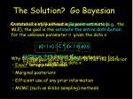 the solution go bayesian
