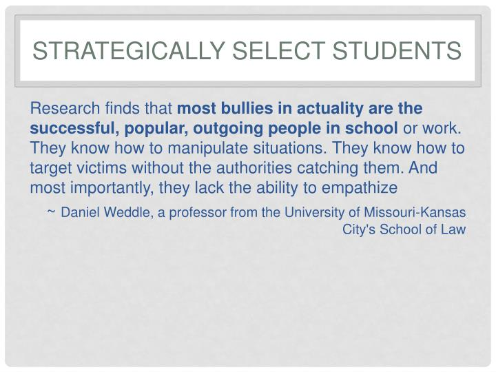Strategically Select Students