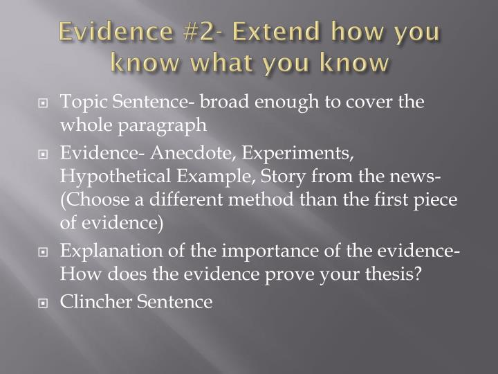 Evidence #2- Extend how you know what you know