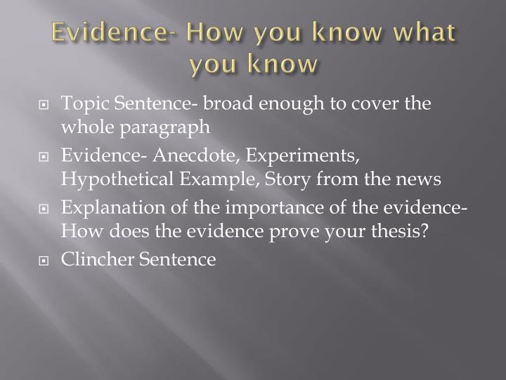 Evidence- How you know what you know