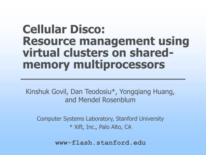 Cellular disco resource management using virtual clusters on shared memory multiprocessors