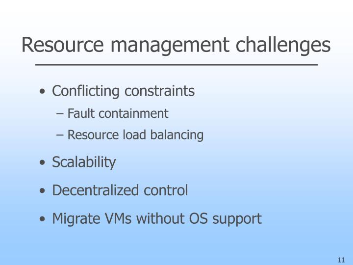 Resource management challenges
