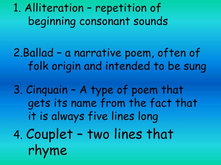 1. Alliteration – repetition of beginning consonant sounds