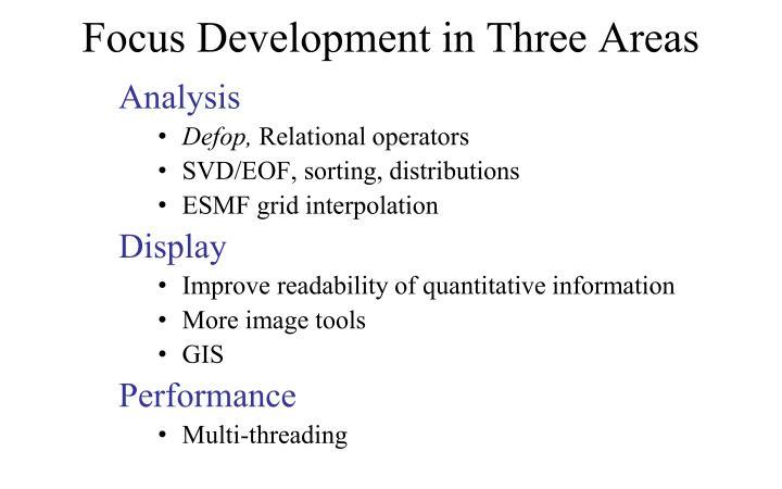 Focus Development in Three Areas