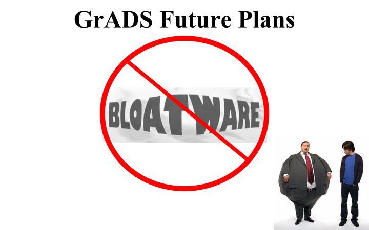 GrADS Future Plans