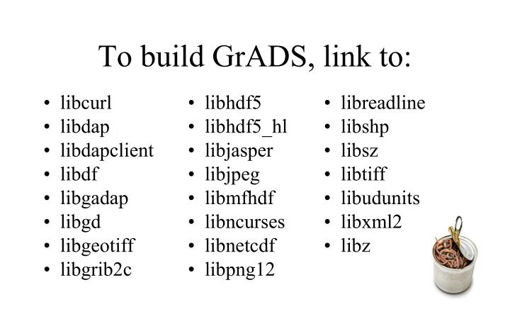 To build GrADS, link to: