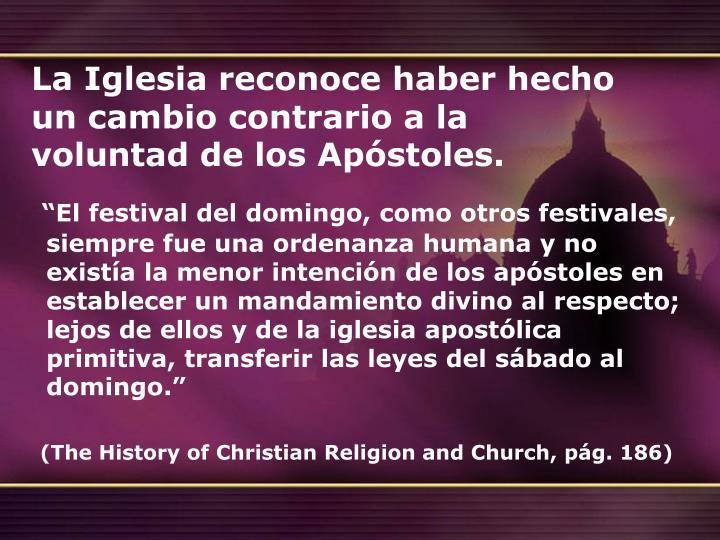 La Iglesia reconoce haber hecho un cambio contrario a la voluntad de los Apóstoles.