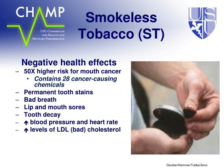 Smokeless Tobacco (ST)