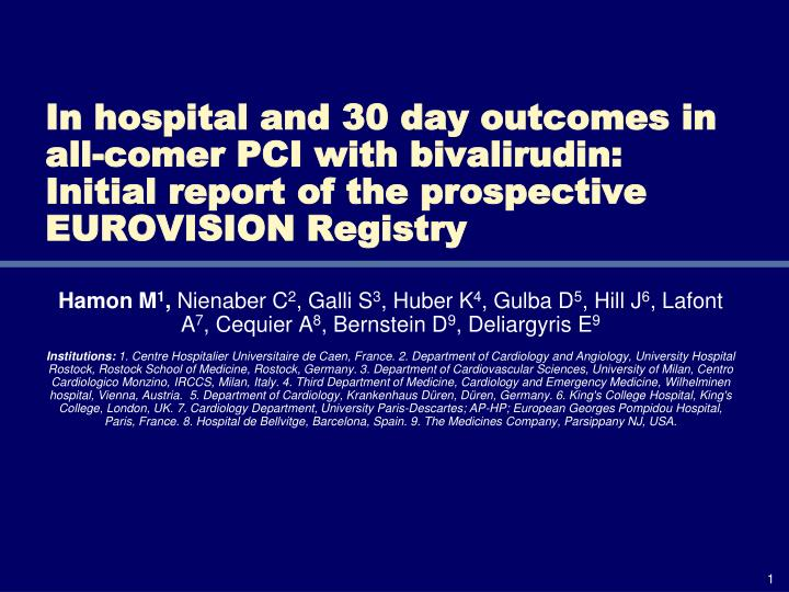In hospital and 30 day outcomes in all-comer PCI with
