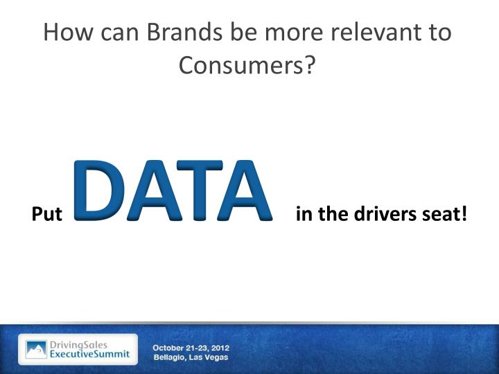 How can Brands be more relevant to Consumers?