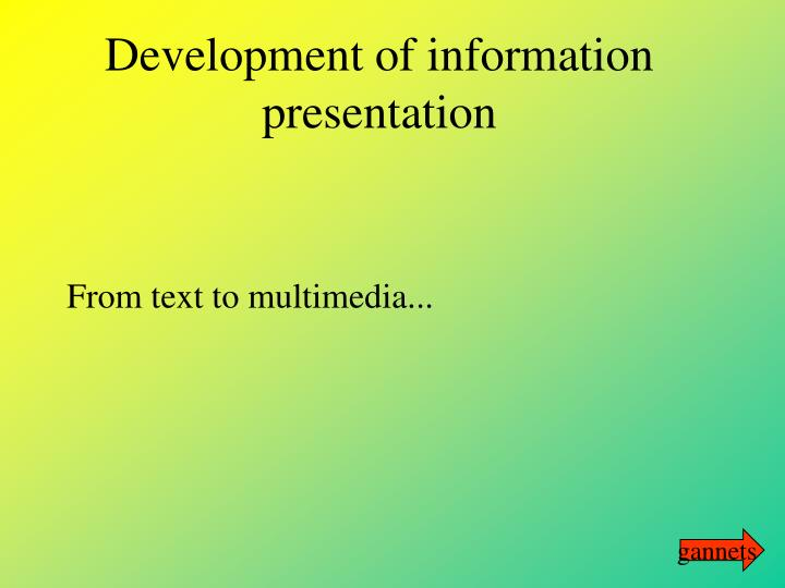 Development of information presentation