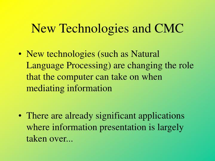 New Technologies and CMC