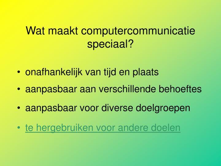 Wat maakt computercommunicatie speciaal?