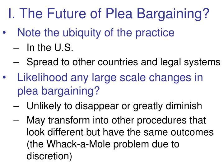 I. The Future of Plea Bargaining?