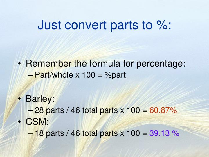 Just convert parts to %: