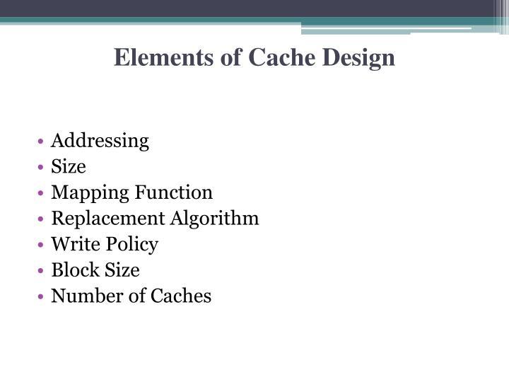 Elements of Cache Design