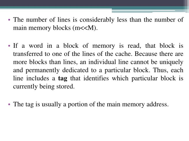 The number of lines is considerably less than the number of main memory