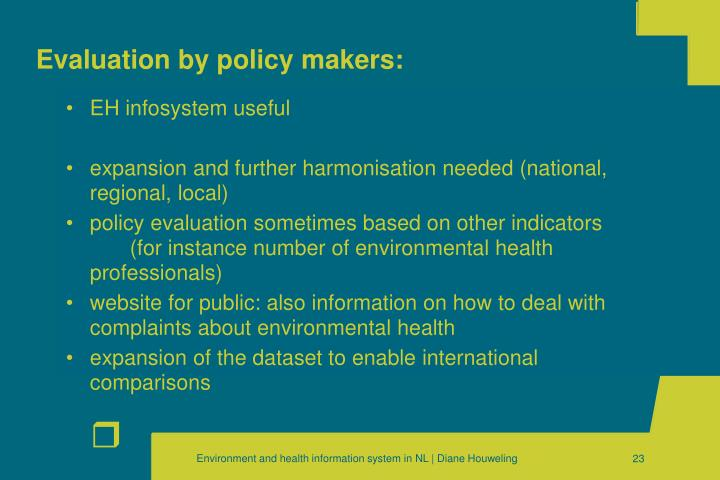 Evaluation by policy makers: