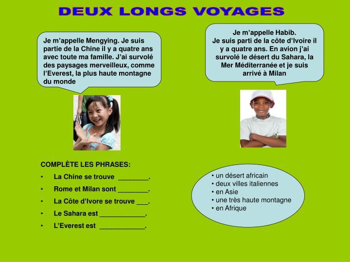 DEUX LONGS VOYAGES