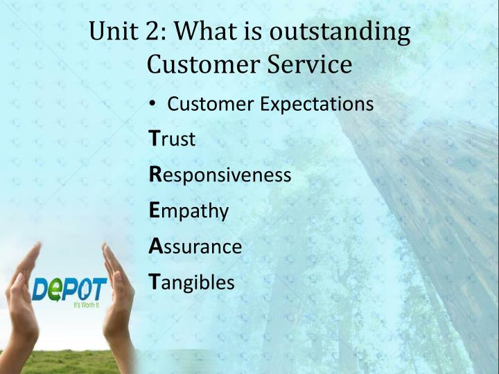 Unit 2: What is outstanding Customer Service