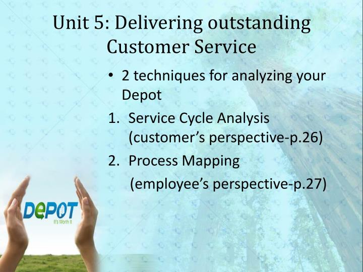 Unit 5: Delivering outstanding Customer Service
