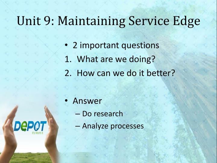 Unit 9: Maintaining Service Edge