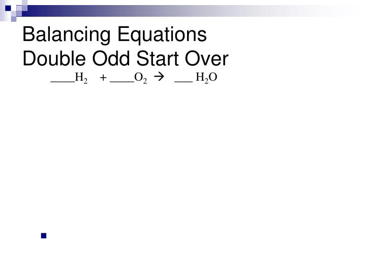 Balancing equations double odd start over