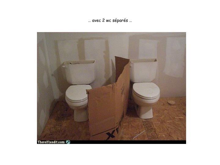 … avec 2 wc séparés …