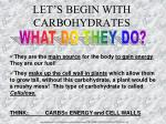 let s begin with carbohydrates