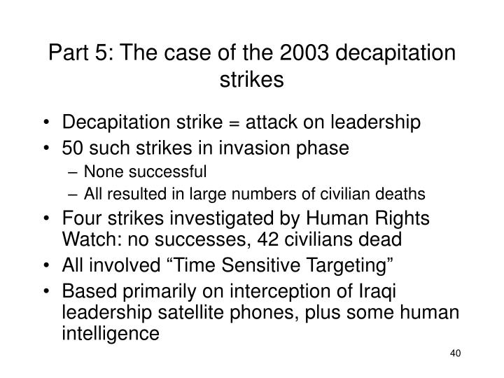 Part 5: The case of the 2003 decapitation strikes