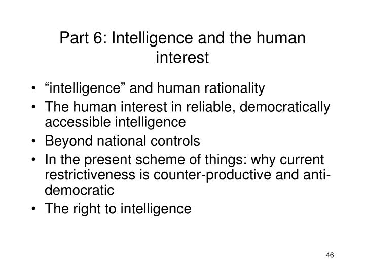 Part 6: Intelligence and the human interest
