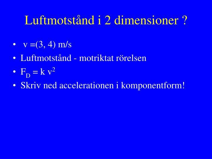 Luftmotstånd i 2 dimensioner ?