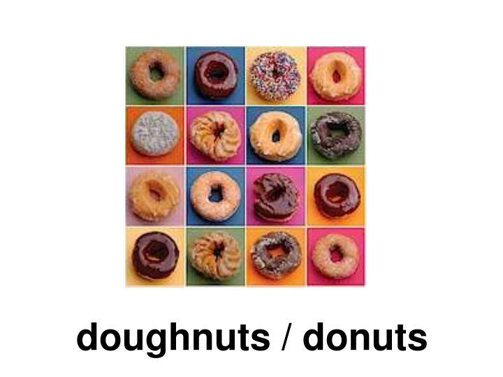 doughnuts / donuts