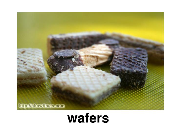 wafers