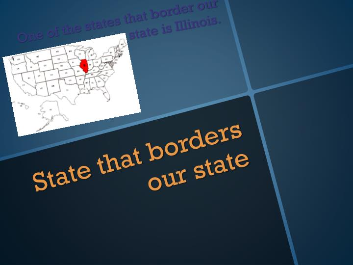 State that borders  our state