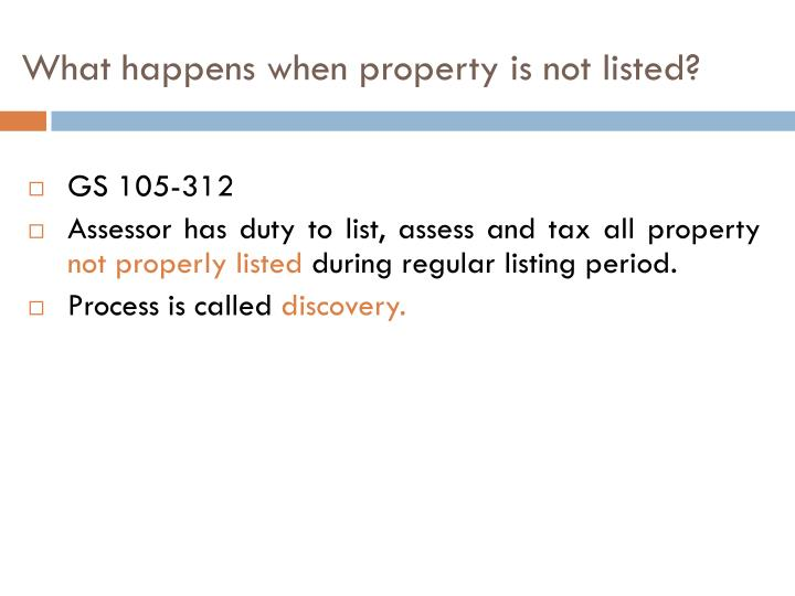 What happens when property is not listed?