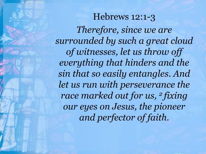 Hebrews 12:1-3