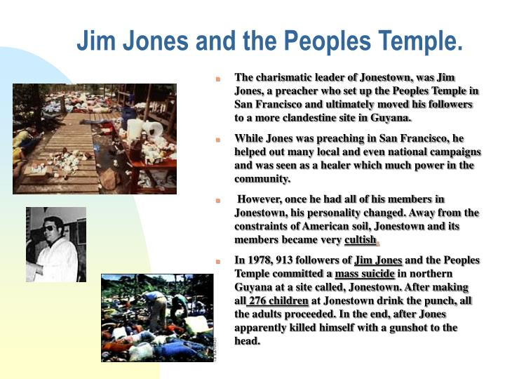 Jim Jones and the Peoples Temple.