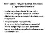pilar kedua pengelompokan pekerjaan departmentalization