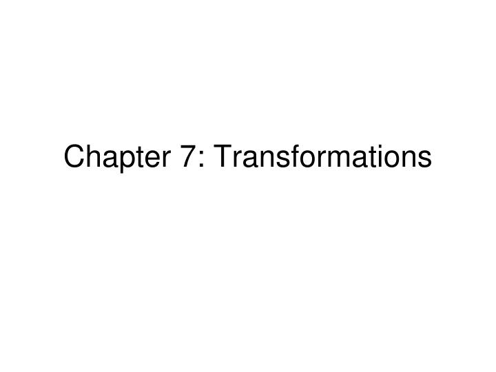 Chapter 7 transformations