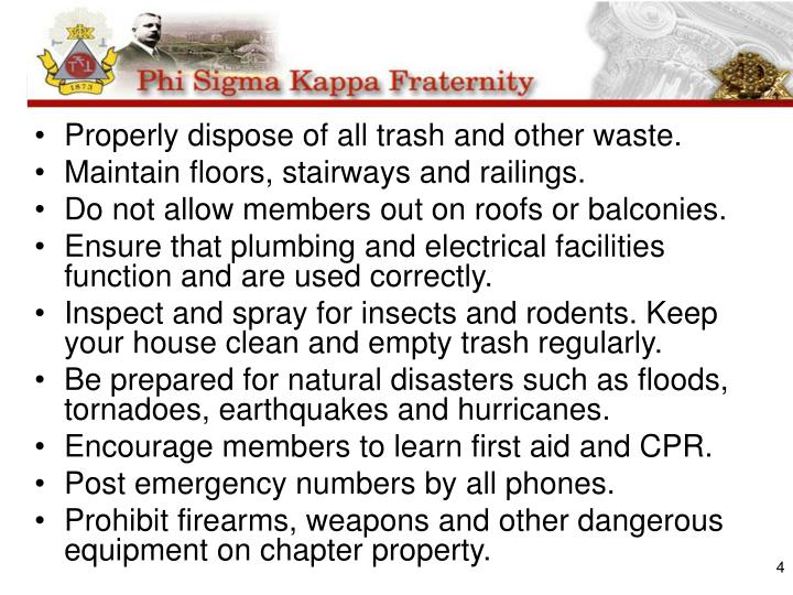 Properly dispose of all trash and other waste.