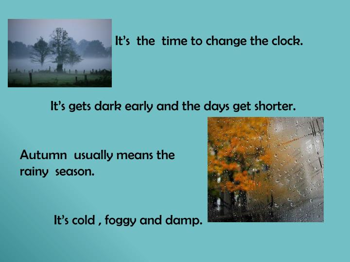 It's  the  time to change the clock.