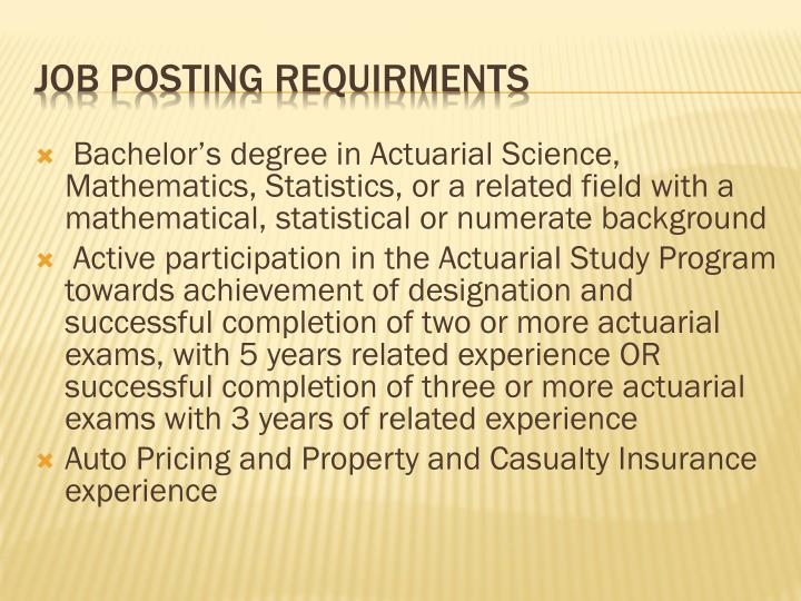Bachelor's degree in Actuarial Science, Mathematics, Statistics, or a related field with a mathematical, statistical or numerate