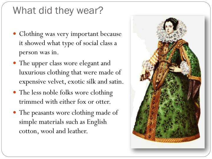 What did they wear?