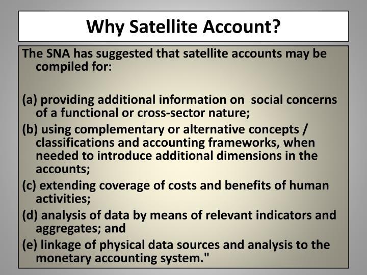 Why Satellite Account?